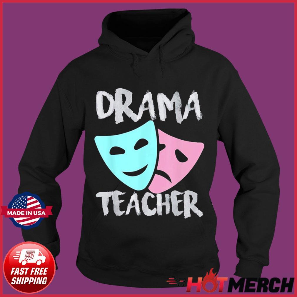 Drama Teacher Musical Theatre Broadway T-Shirt Hoodie