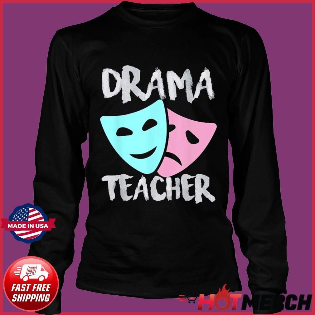 Drama Teacher Musical Theatre Broadway T-Shirt Long Sleeve