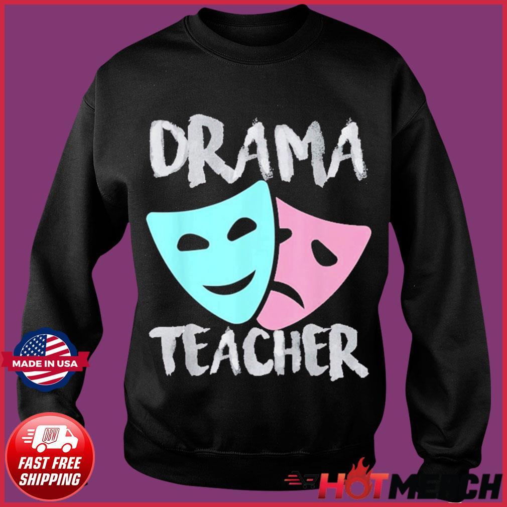 Drama Teacher Musical Theatre Broadway T-Shirt Sweater