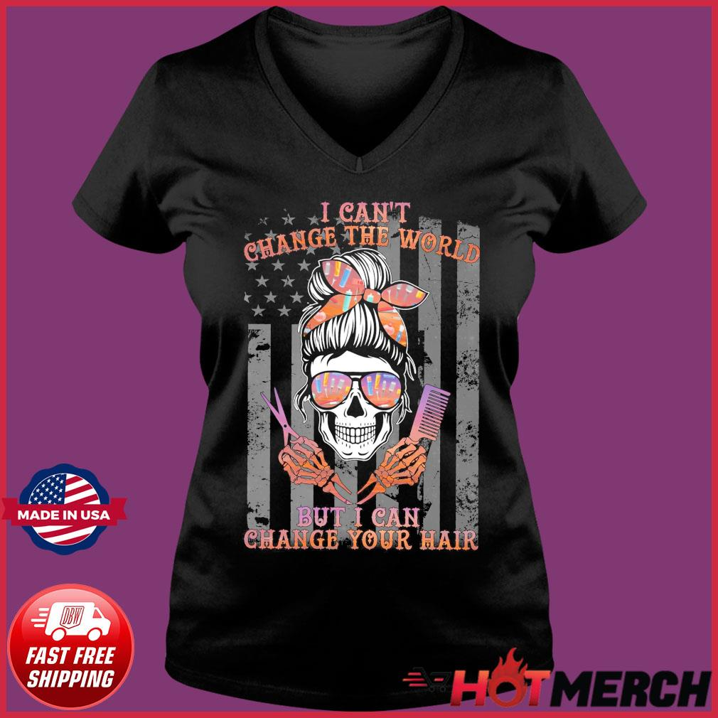 Girl Skull Haircut I Can't Change The World But I Can Change Your Hair Flag Shirt Ladies V-neck Tee