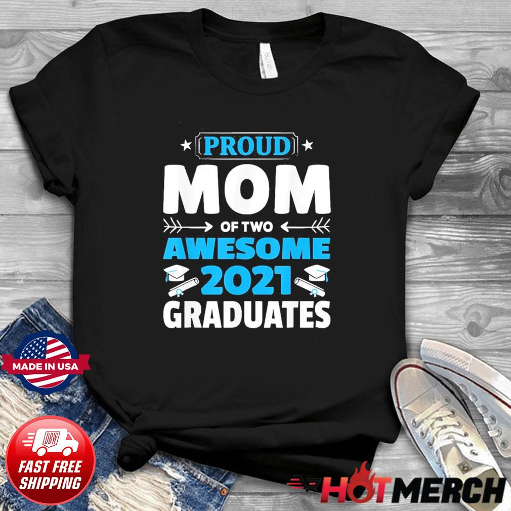 Graduation Gift Proud Mom of Two Awesome 2021 Graduate T-Shirt