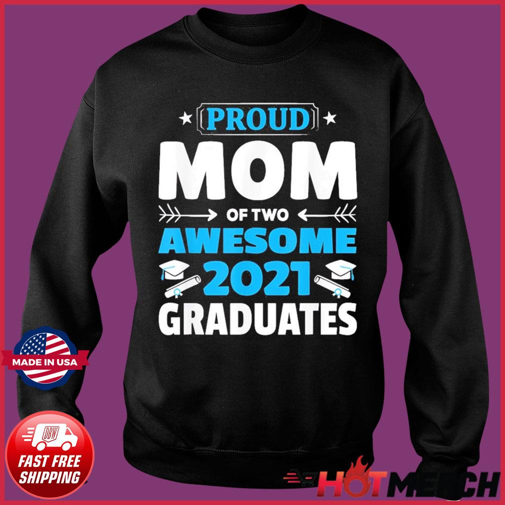 Graduation Gift Proud Mom of Two Awesome 2021 Graduate T-Shirt Sweater