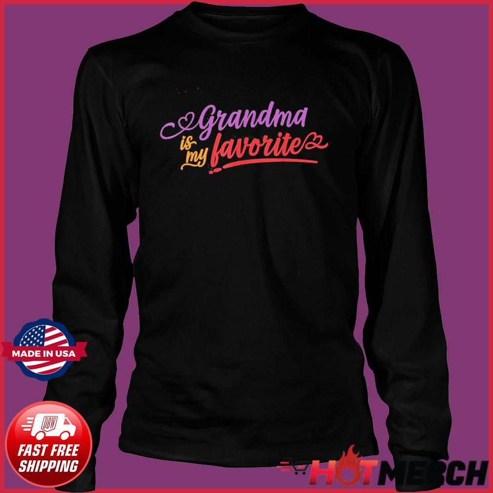 Grandma is my favorite mother's day 2021 T-Shirt Long Sleeve