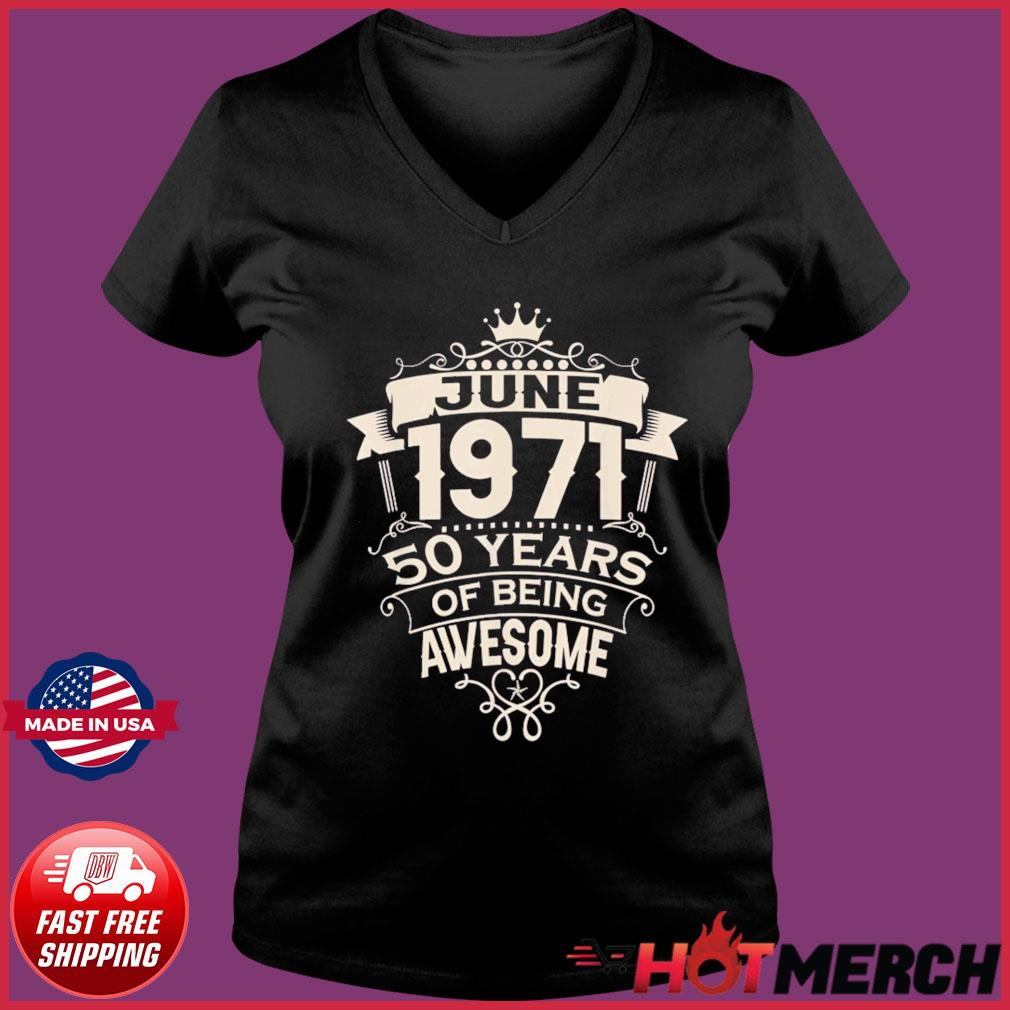Made In June 1971 50 Years Of Being Awesome T-Shirt Ladies V-neck Tee