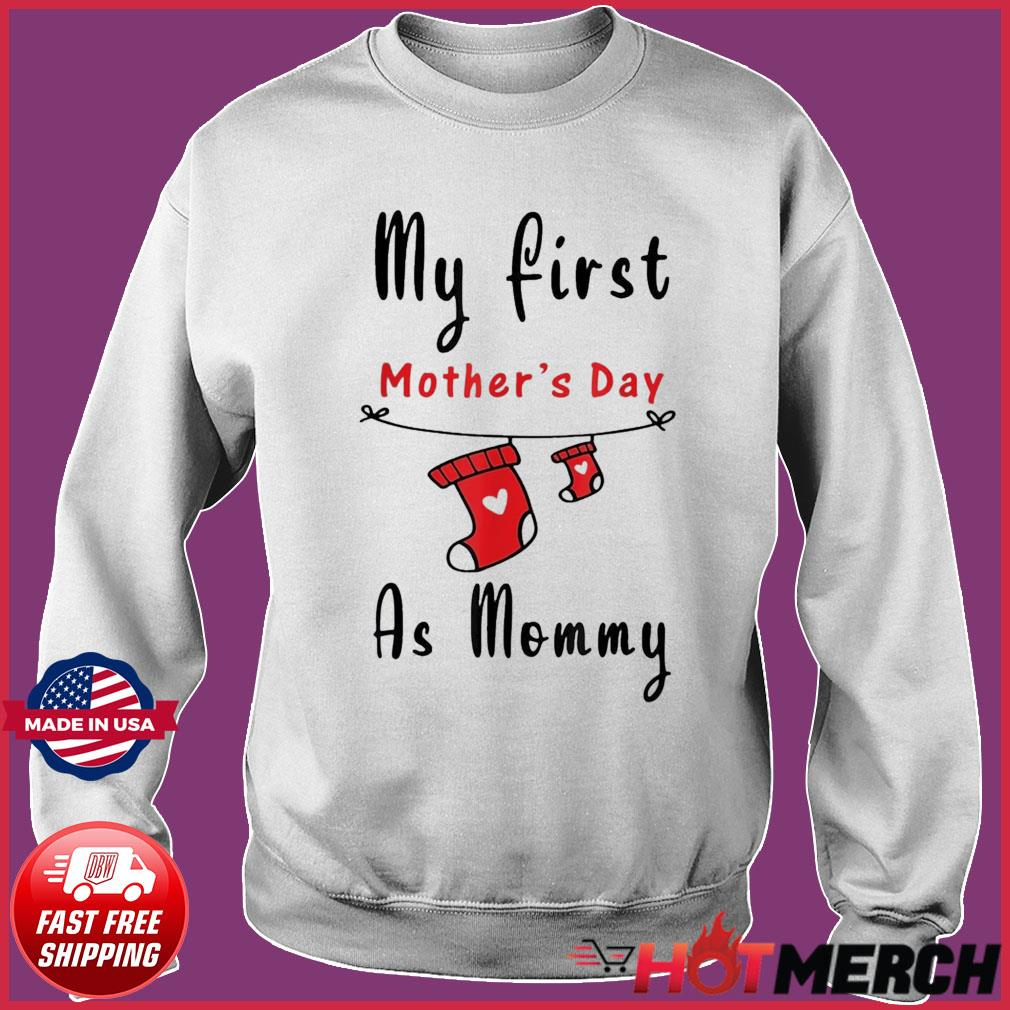 My First Mother's Day As Mommy Shirt New Mom T-s Sweater