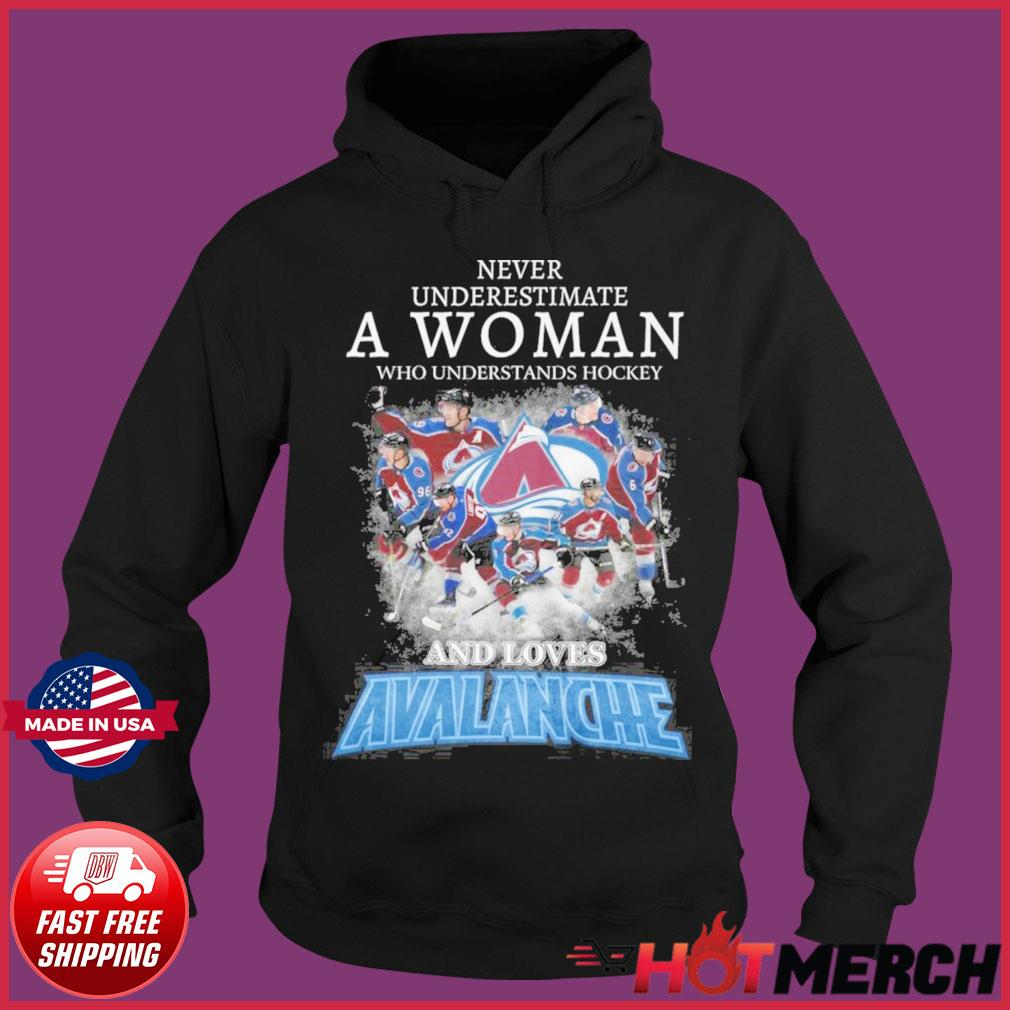 Official Never Underestimate A Woman Who Understands Hockey And Love Avalanche Shirt Hoodie