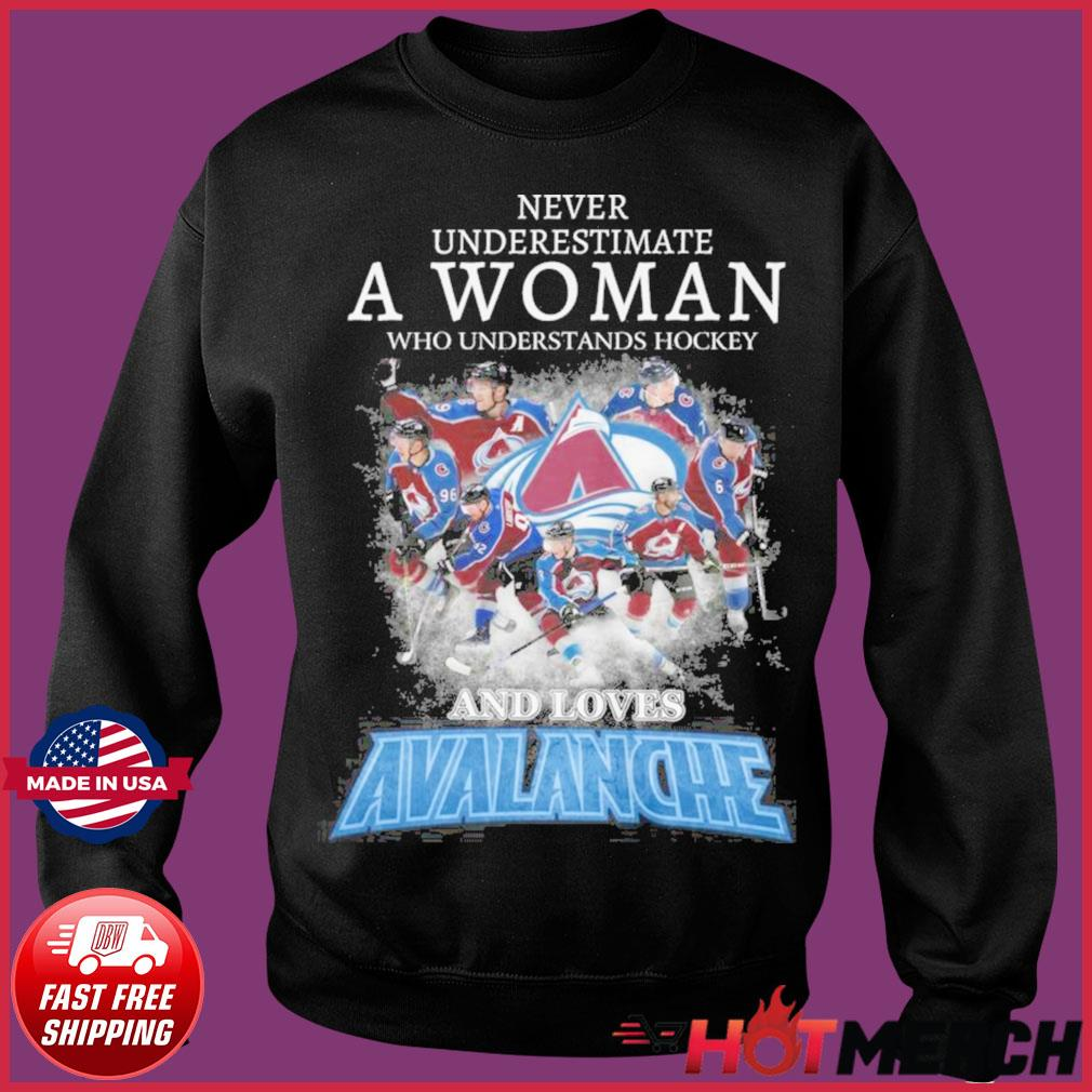 Official Never Underestimate A Woman Who Understands Hockey And Love Avalanche Shirt Sweater