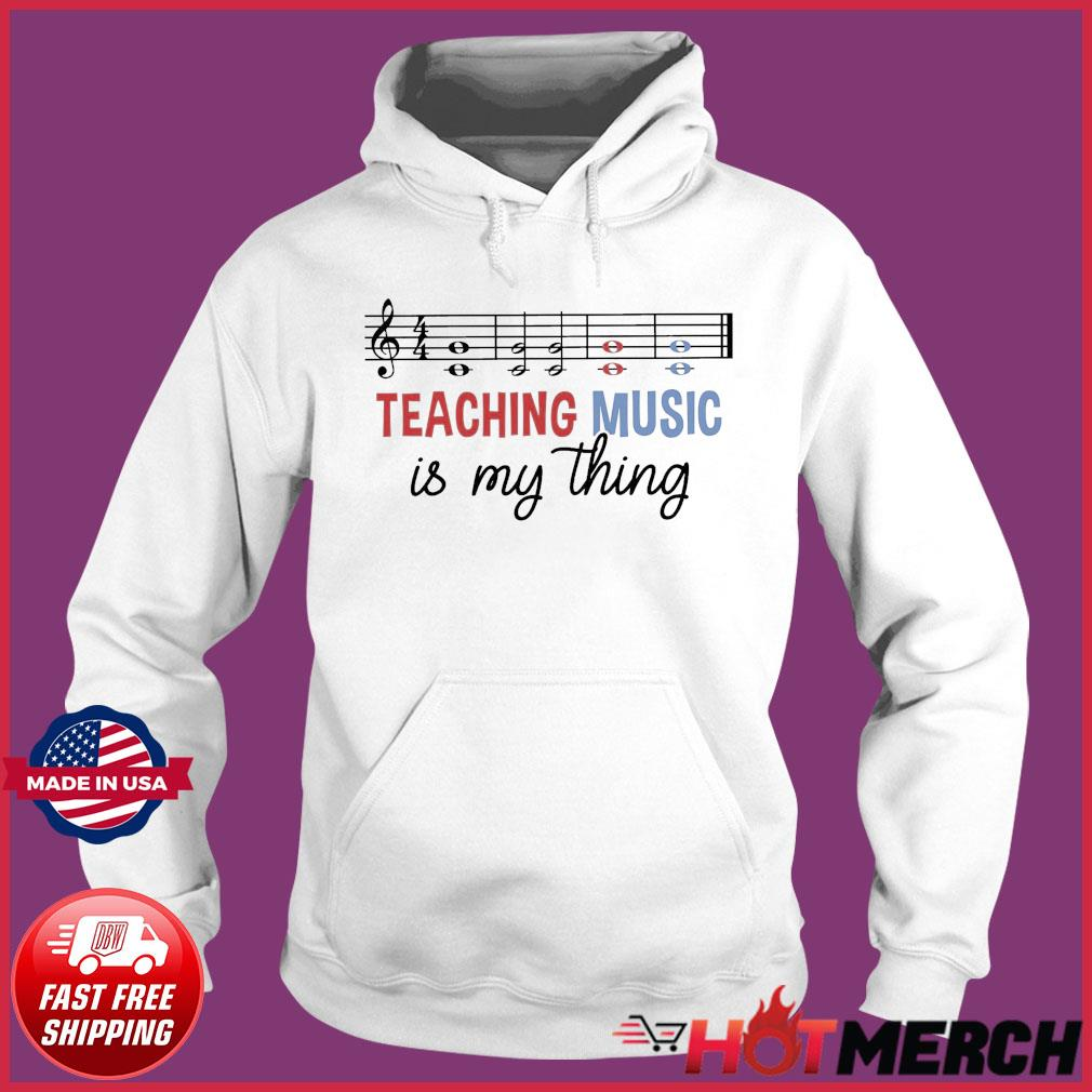 Official Teaching Music Is My Thing Shirt Hoodie