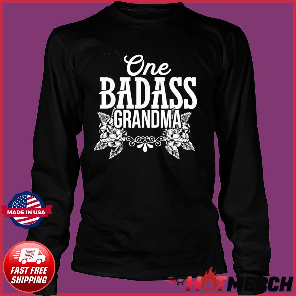 One Badass Grandma Shirt Gifts Happy Mother Day 2021 T-Shirt Long Sleeve
