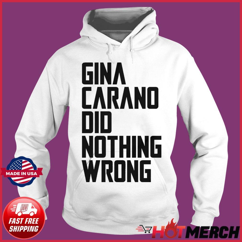 The Gina Carano Did Nothing Wrong Shirt Hoodie