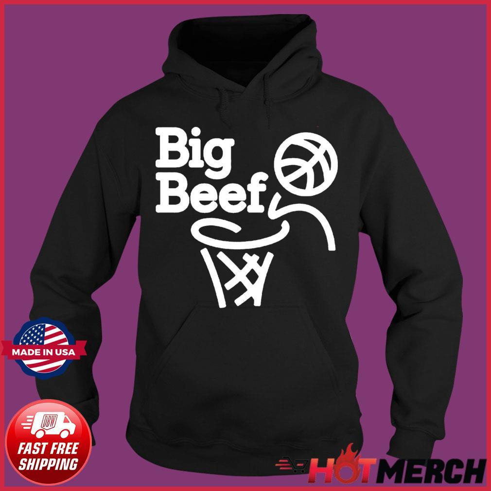 Big Beef No Dunk Shirt Hoodie