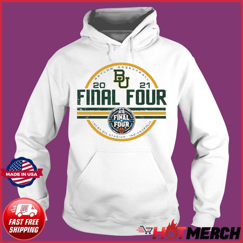 Baylor Bears BU With Baylor Basketball 2021 Final Four Shirt Hoodie