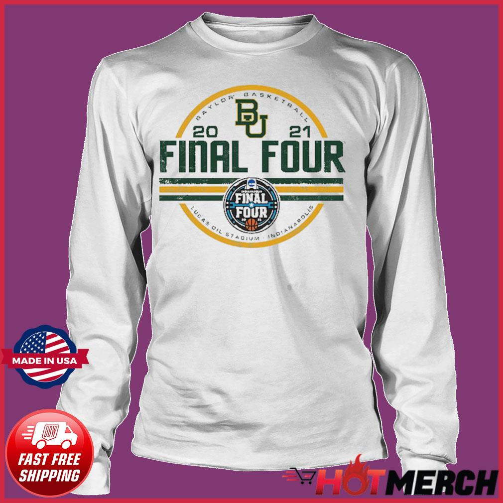 Baylor Bears BU With Baylor Basketball 2021 Final Four Shirt Long sleeve