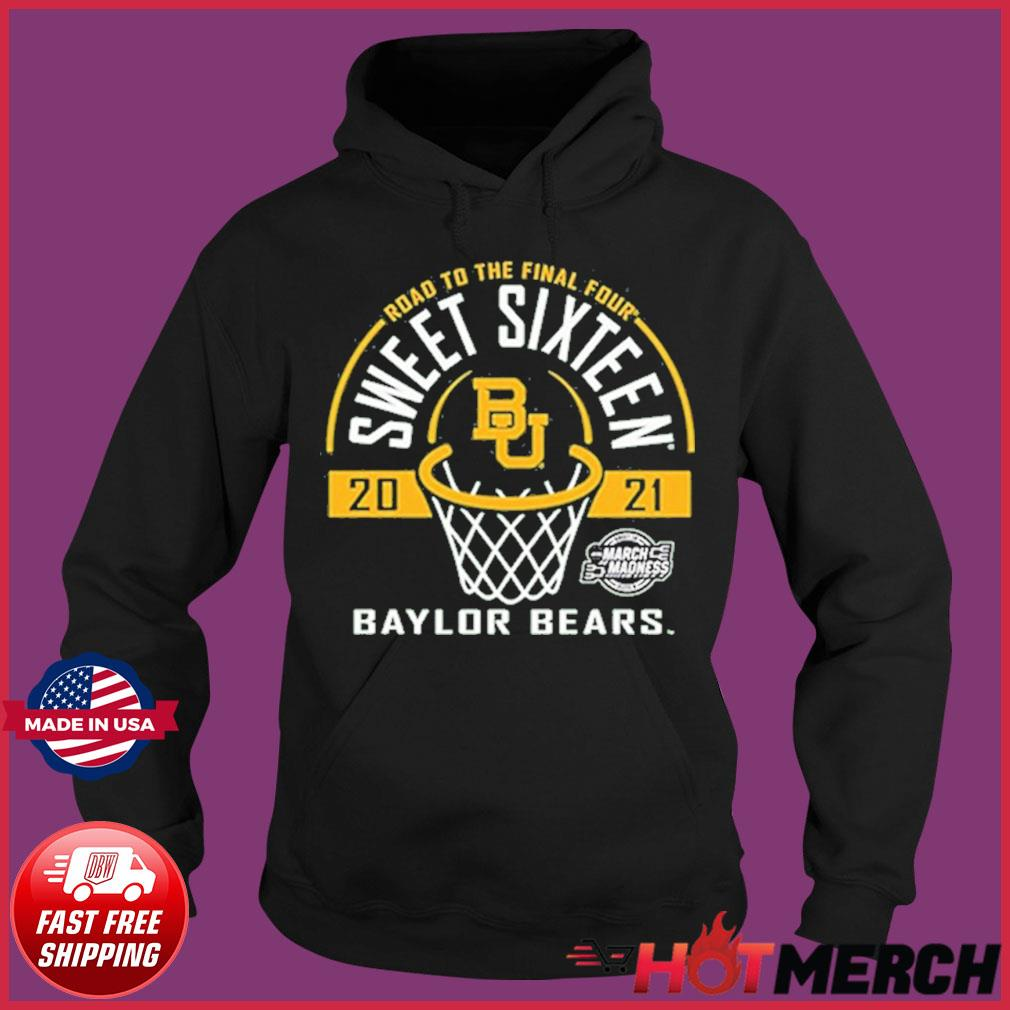 Baylor Bears Green Road To The Final Four 2021 Sweet Sixteen Shirt Hoodie
