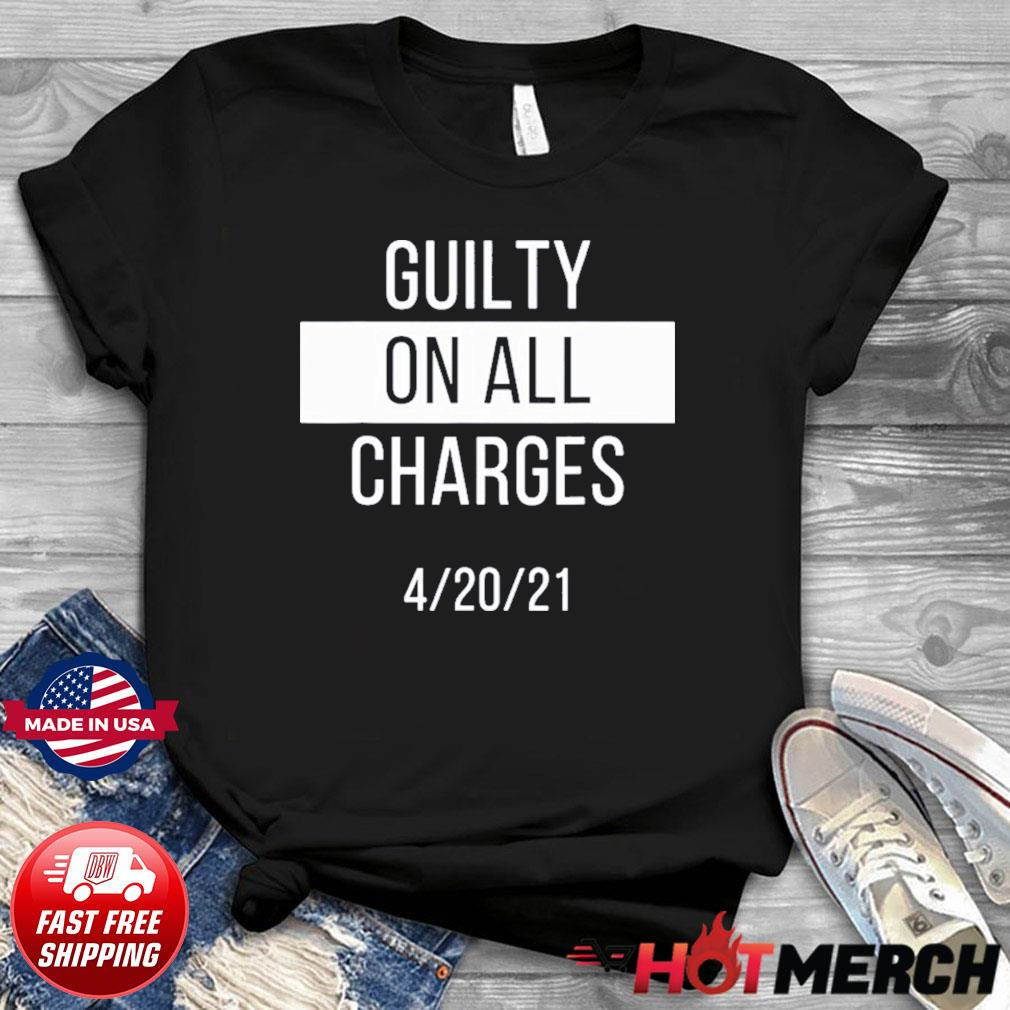 Guilty On All Charges Shirt