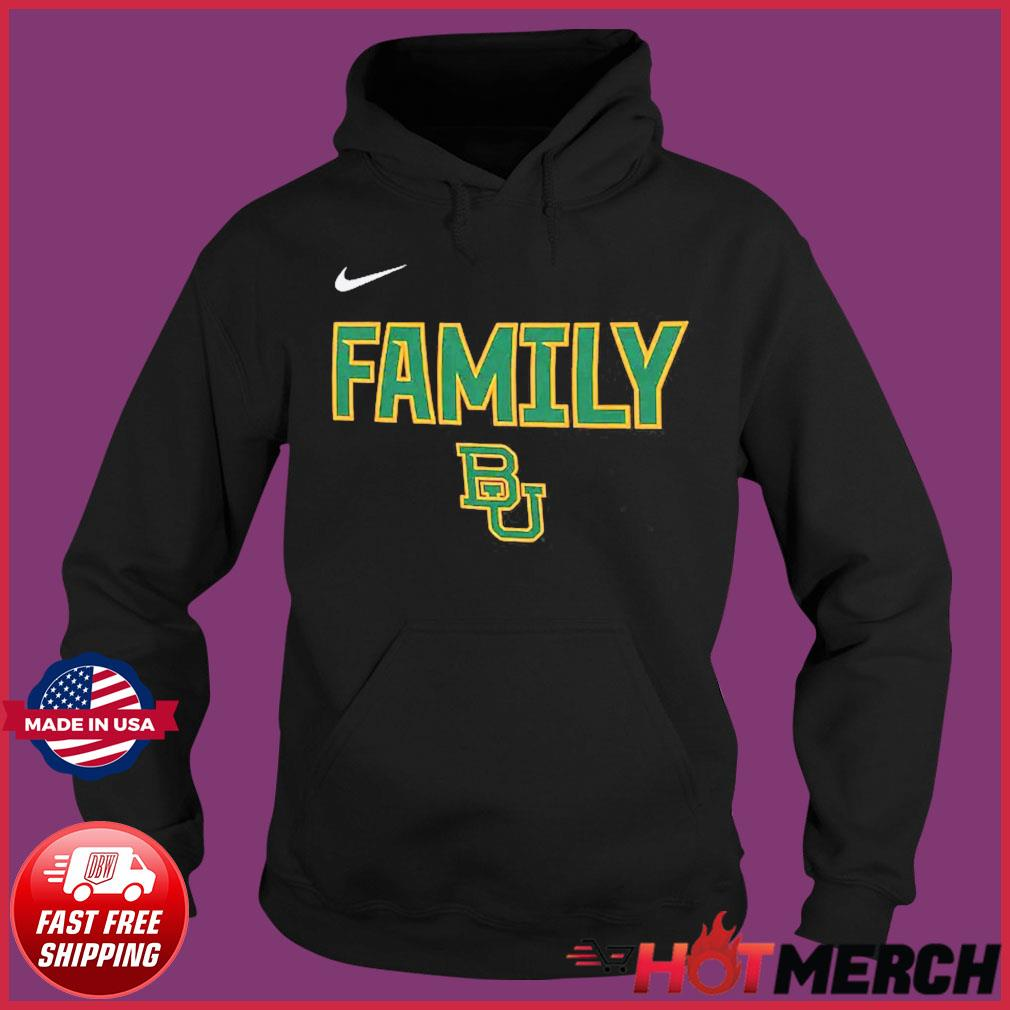 Nike BU Baylor Bears 2021 NCAA Men's Basketball Tournament March Madness Final Four Bound Family Legend Shirt Hoodie