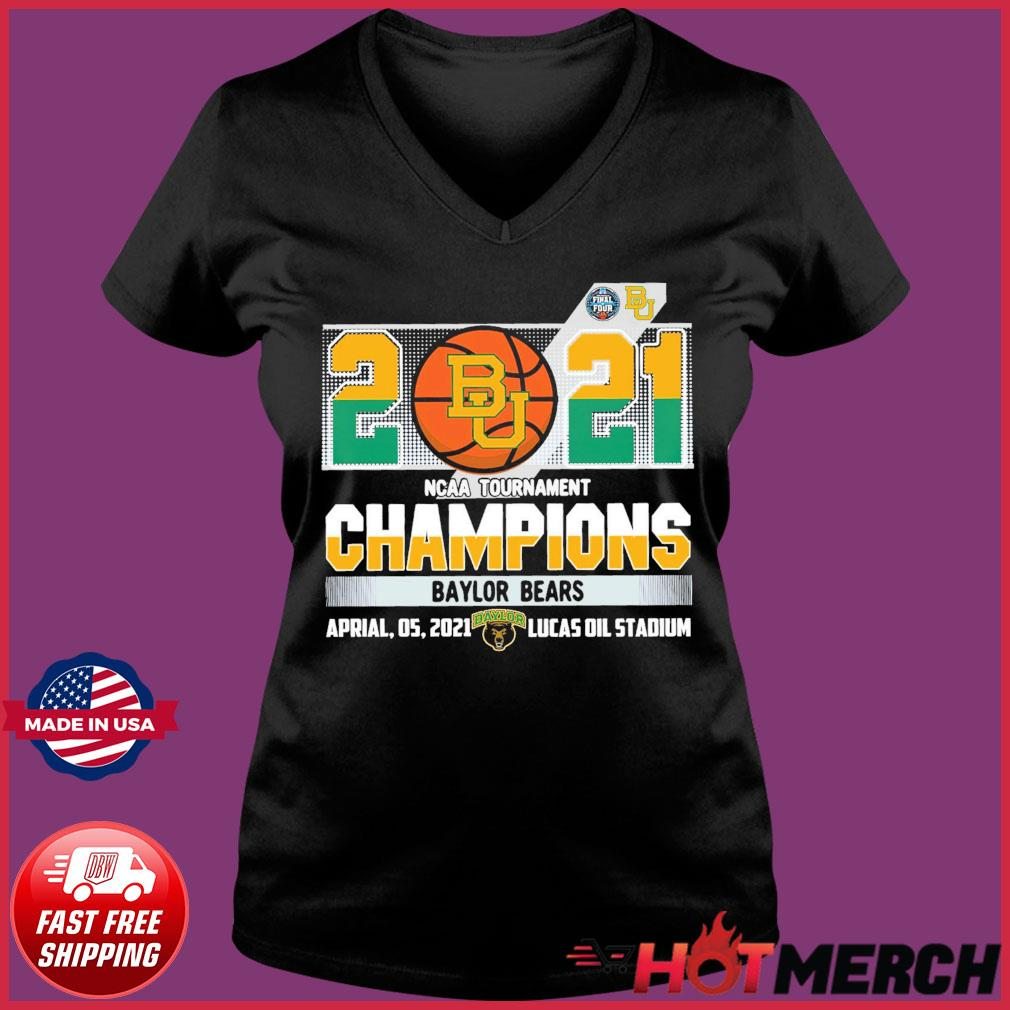 Official Baylor Bears BU Basketball 2021 NCAA Tournament Champions T-s Ladies V-neck Tee