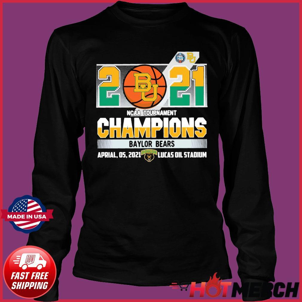 Official Baylor Bears BU Basketball 2021 NCAA Tournament Champions T-s Long Sleeve