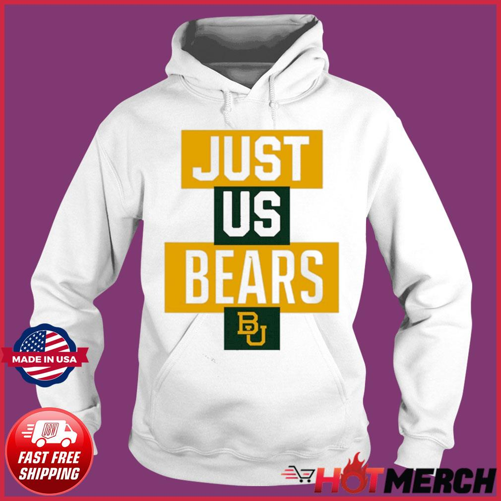 Official Baylor Bears Just Us Bears BU Shirt Hoodie