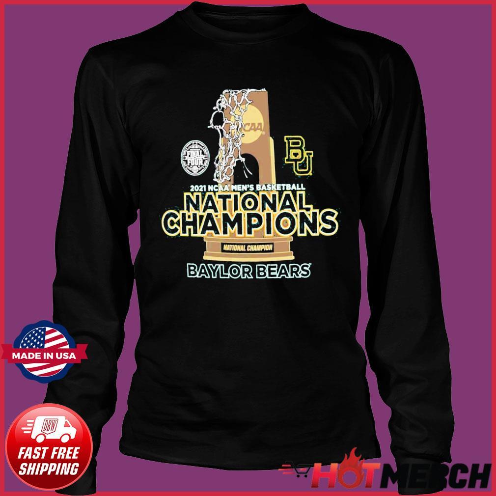 Official BU Baylor Bears National Champions Cup 2021 NCAA Men's Basketball Final Four Shirt Long Sleeve