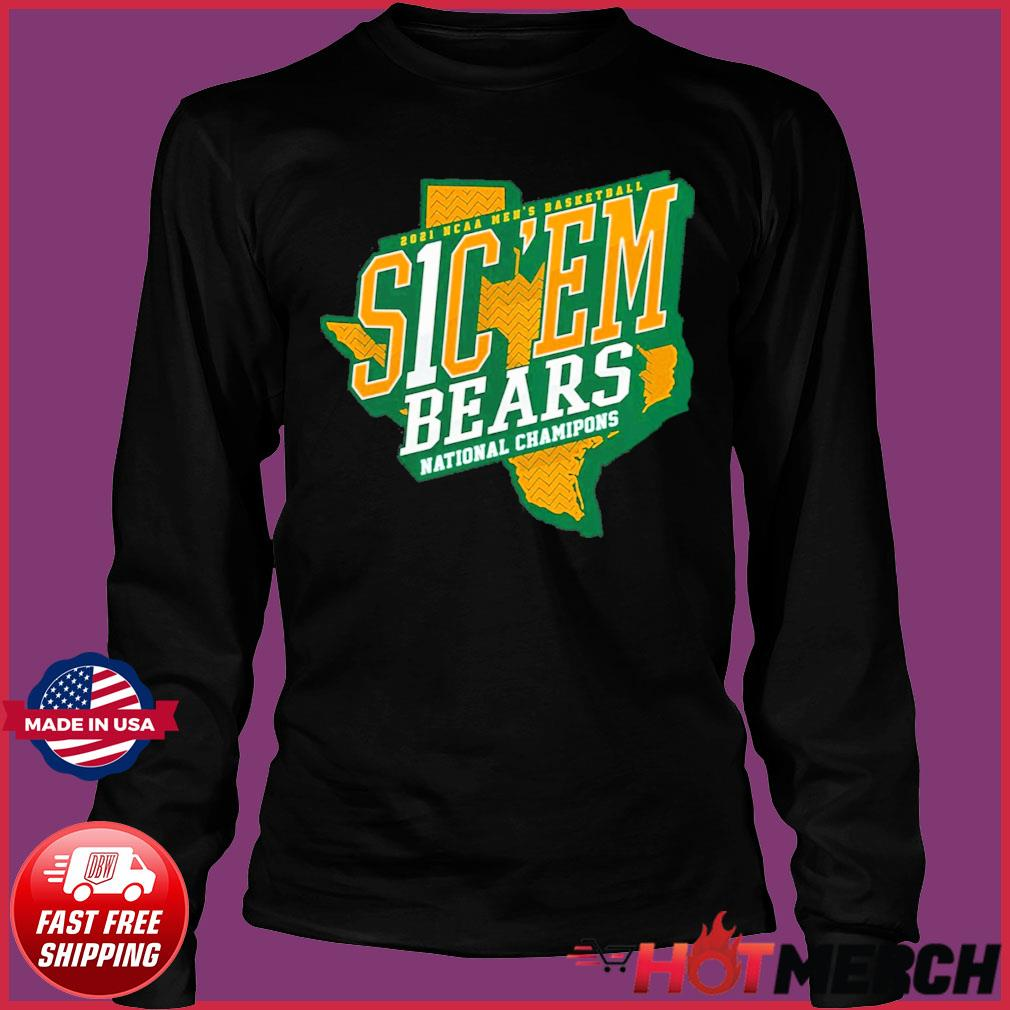 Official Texas Baylor Bears 2021 NCAA Men's Basketball S1C 'EM National Chamipons Shirt Long Sleeve