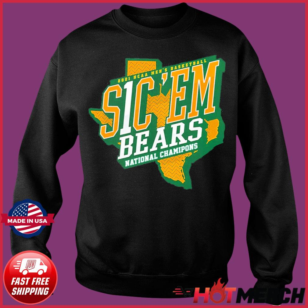 Official Texas Baylor Bears 2021 NCAA Men's Basketball S1C 'EM National Chamipons Shirt Sweater