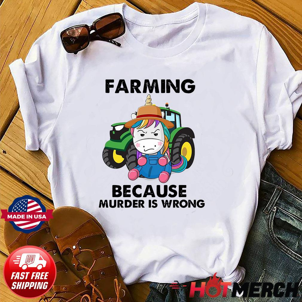 Official Unicorn Farming Because Murder Is Wrong 2021 Shirt