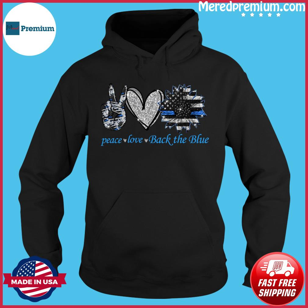 Peace Love Back The Blue Shirt Hoodie