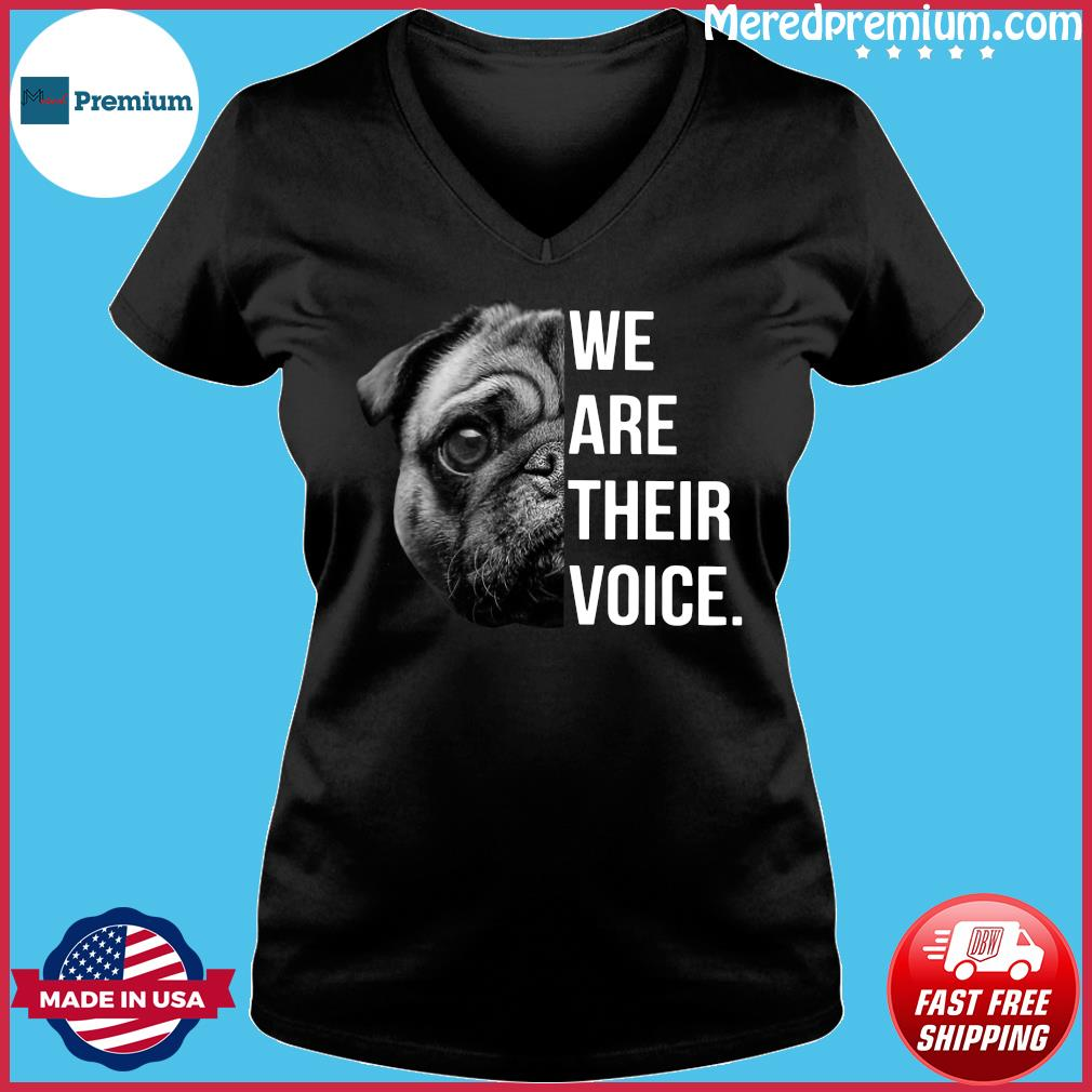 Pug We Are Their Voice Shirt Ladies V-neck