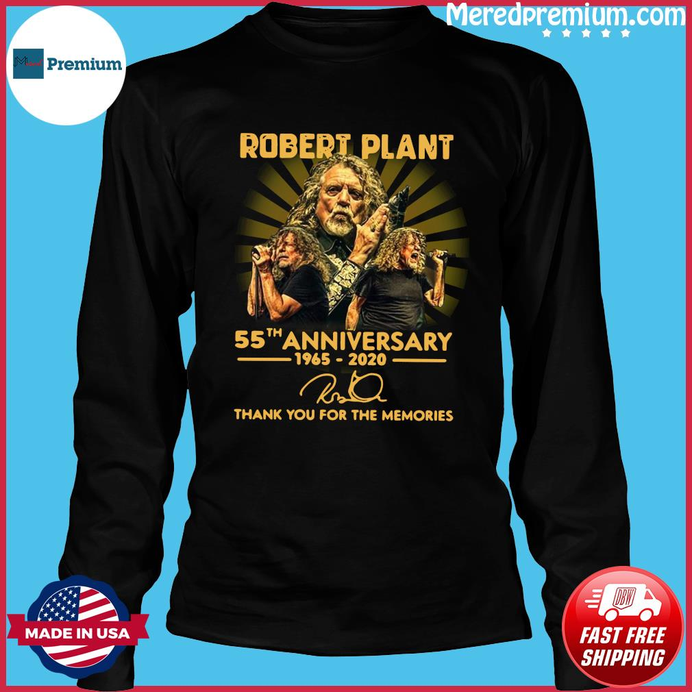 Robert Plant 55th Anniversary 1965 2020 Thank You For The Memories Signature Shirt Long Sleeve