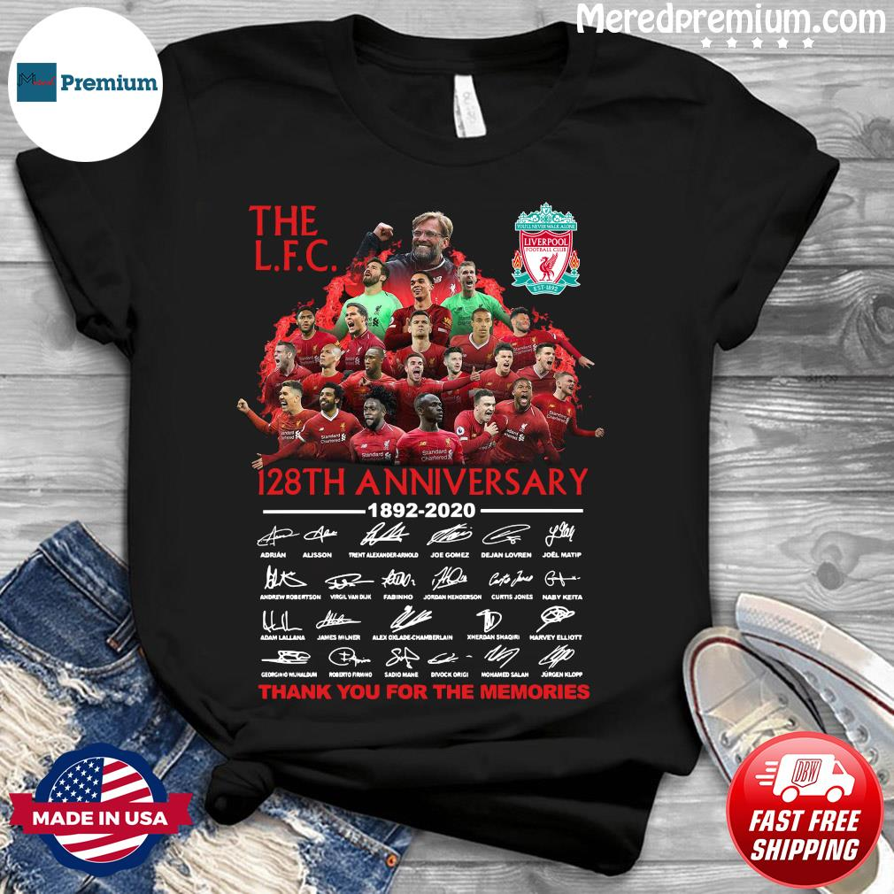 The Lfc 128th Anniversary 1892 2020 Thank You For The Memories Signatures Shirt