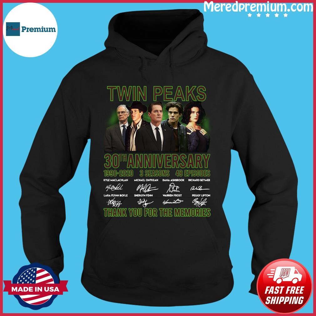 Twin Peaks 30th Anniversary 1990 2020 3 Seasons 48 Episodes Thank You For The Memories Signatures Shirt Hoodie