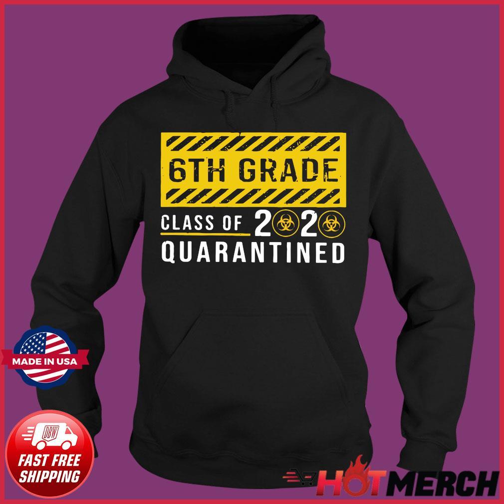 6th Grade Class Of 2020 Quarantined Shirt Hoodie