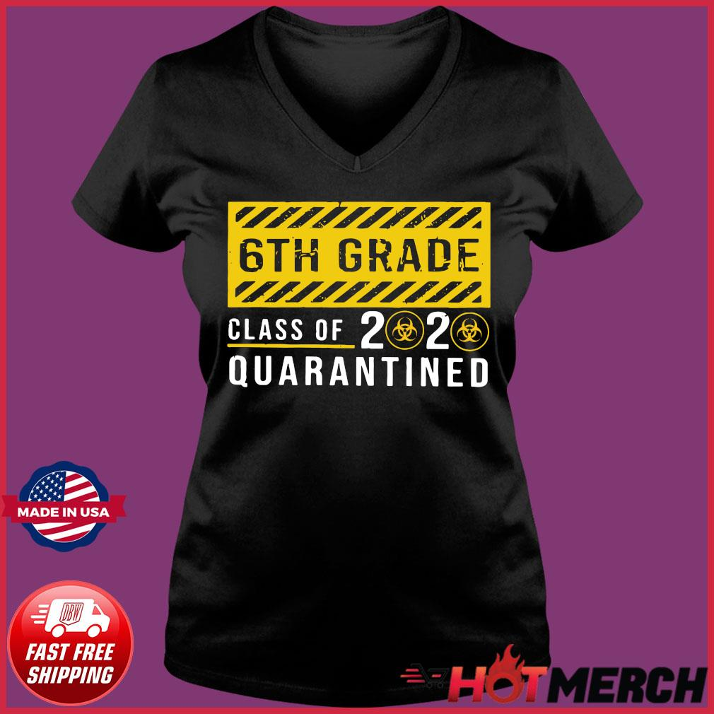 6th Grade Class Of 2020 Quarantined Shirt Ladies V-neck Tee
