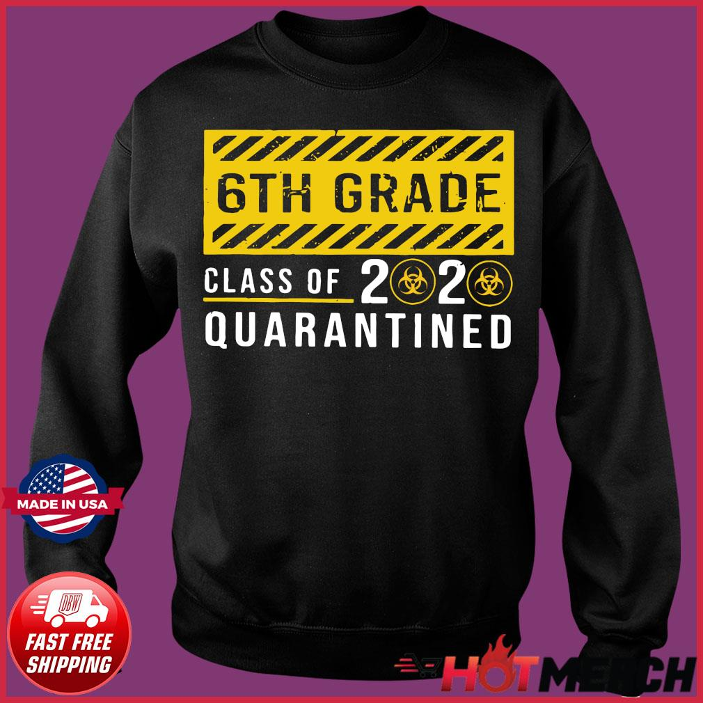 6th Grade Class Of 2020 Quarantined Shirt Sweater