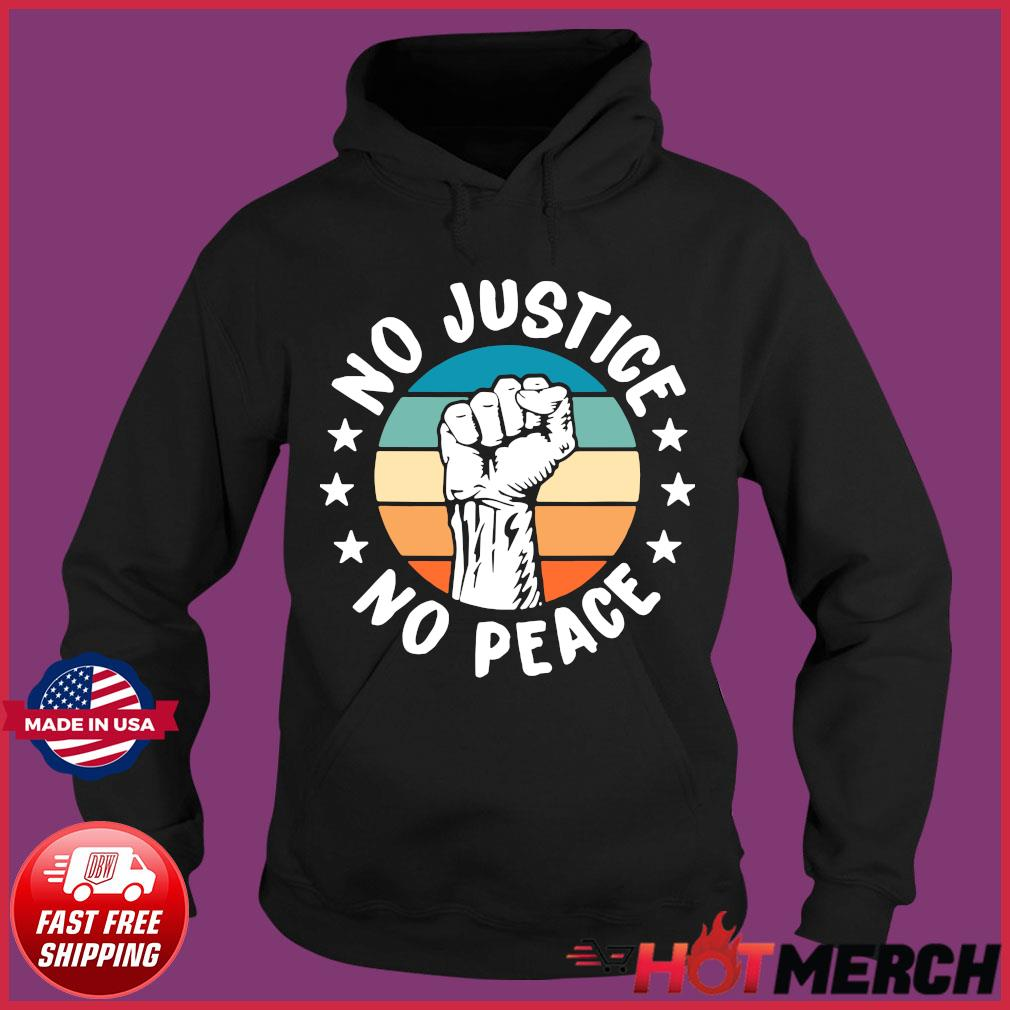Black History No Peace No Justice African American Gifts s Hoodie