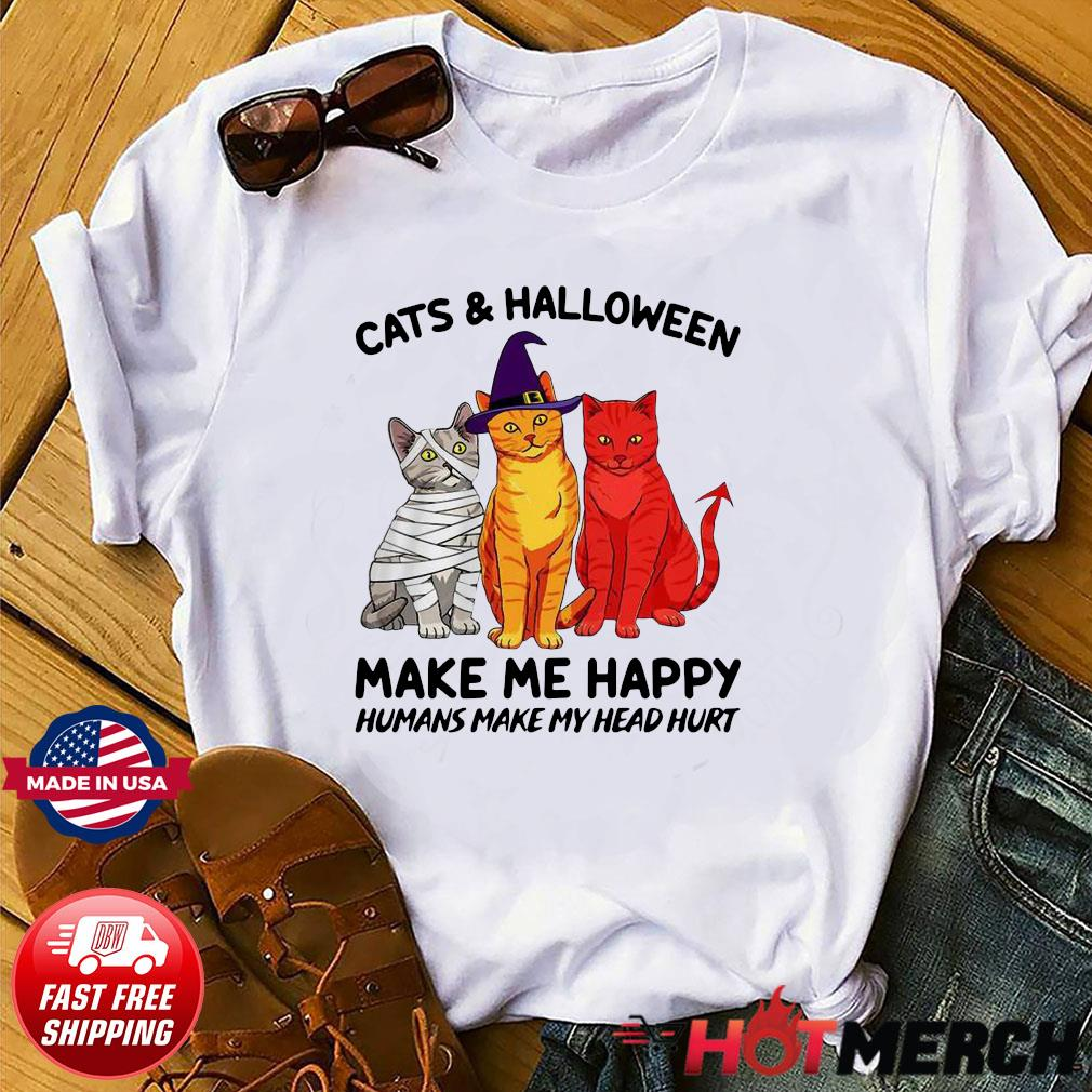 Cats and Halloween make me Happy humans make my head hurt shirt