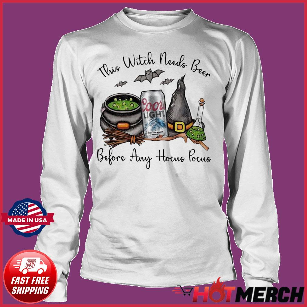 Coors Light This Witch Needs Beer Before Any Hocus Pocus Shirt Long sleeve