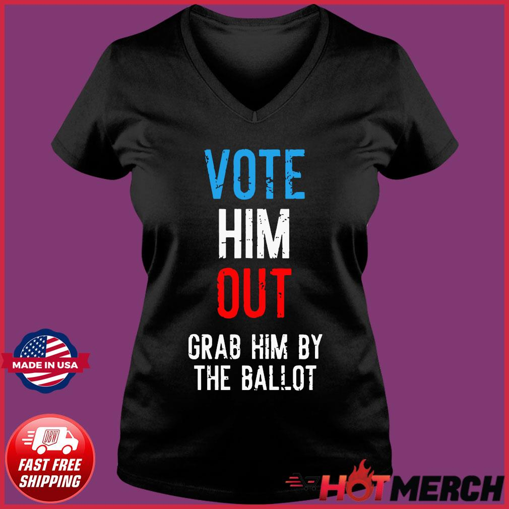 Grab Him By The Ballot 2020 Shirt Ladies V-neck Tee