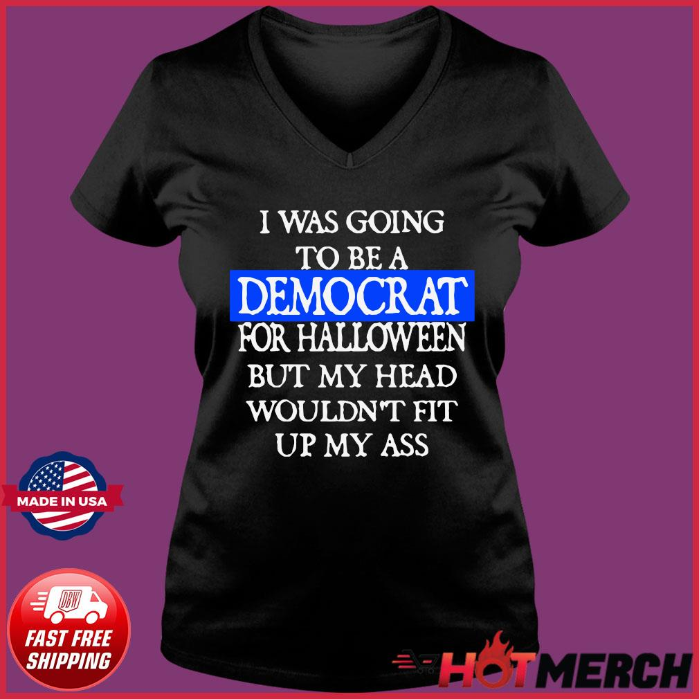 I Was Going To Be A Democrat For Halloween Funny Shirt Ladies V-neck Tee