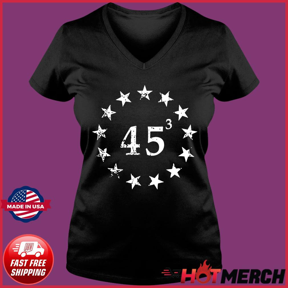 Trump 45 Cubed Third Presidential Term Betsy Ross Stars Shirt Ladies V-neck Tee
