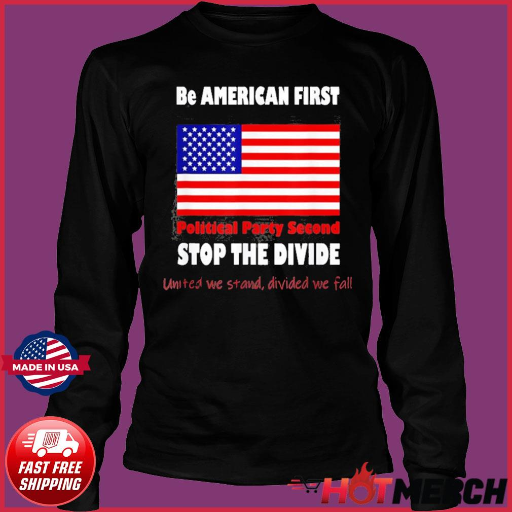 United We Stand Biden Trump we are all American Patriots Shirt Long Sleeve