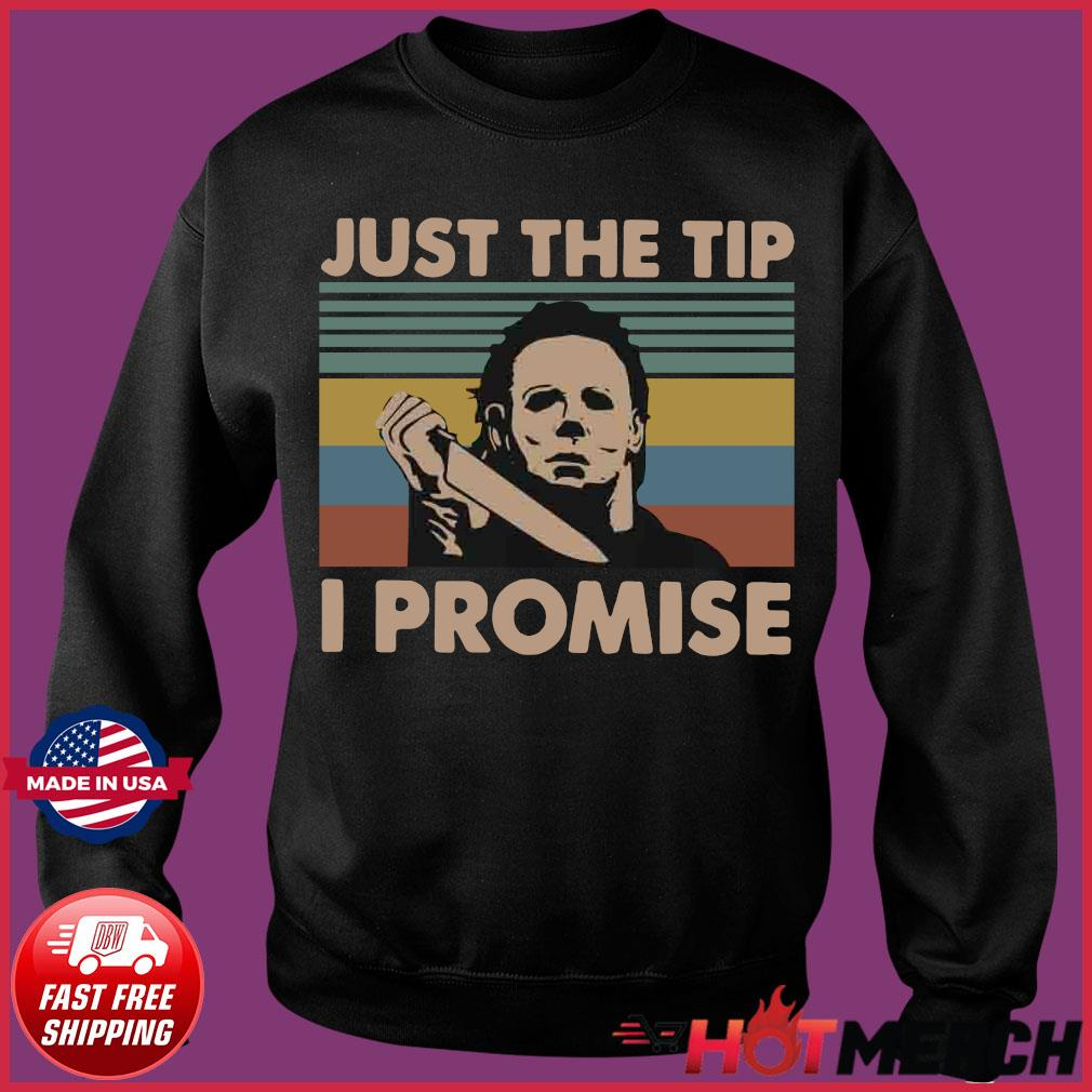 Vintage Michael Myers Just The Tip I Promise Shirt Sweater