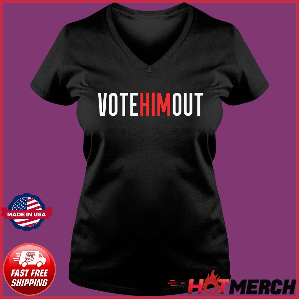 Vote Him Out Anti-Trump Shirt Ladies V-neck Tee
