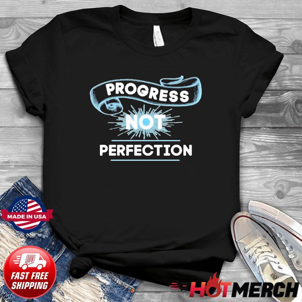 Progress Not Perfection Tee Shirt