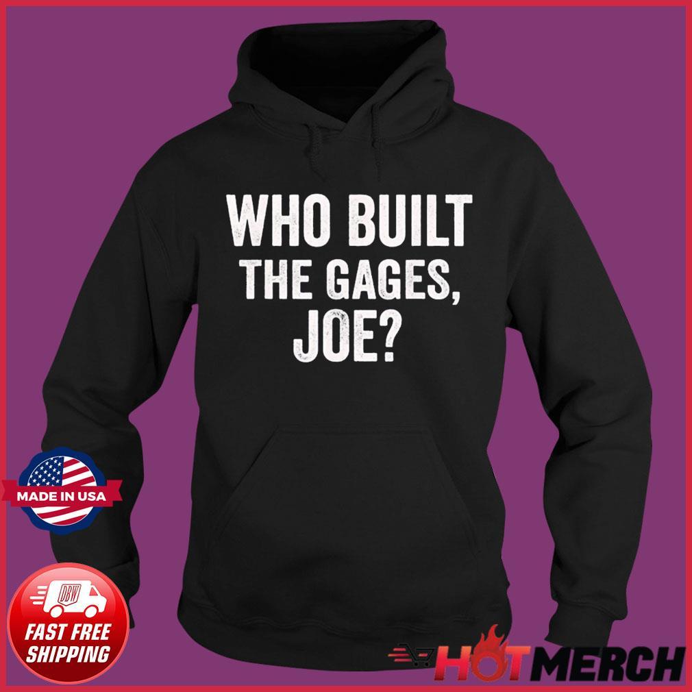 Who Built the Cage Joe Shirt Hoodie