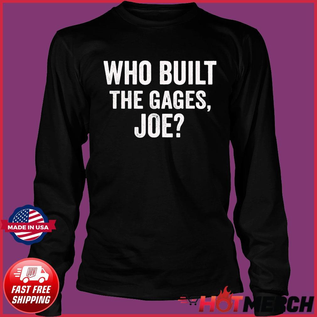 Who Built the Cage Joe Shirt Long Sleeve