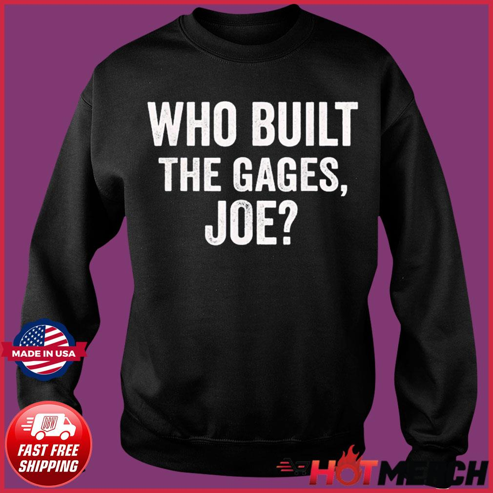 Who Built the Cage Joe Shirt Sweater