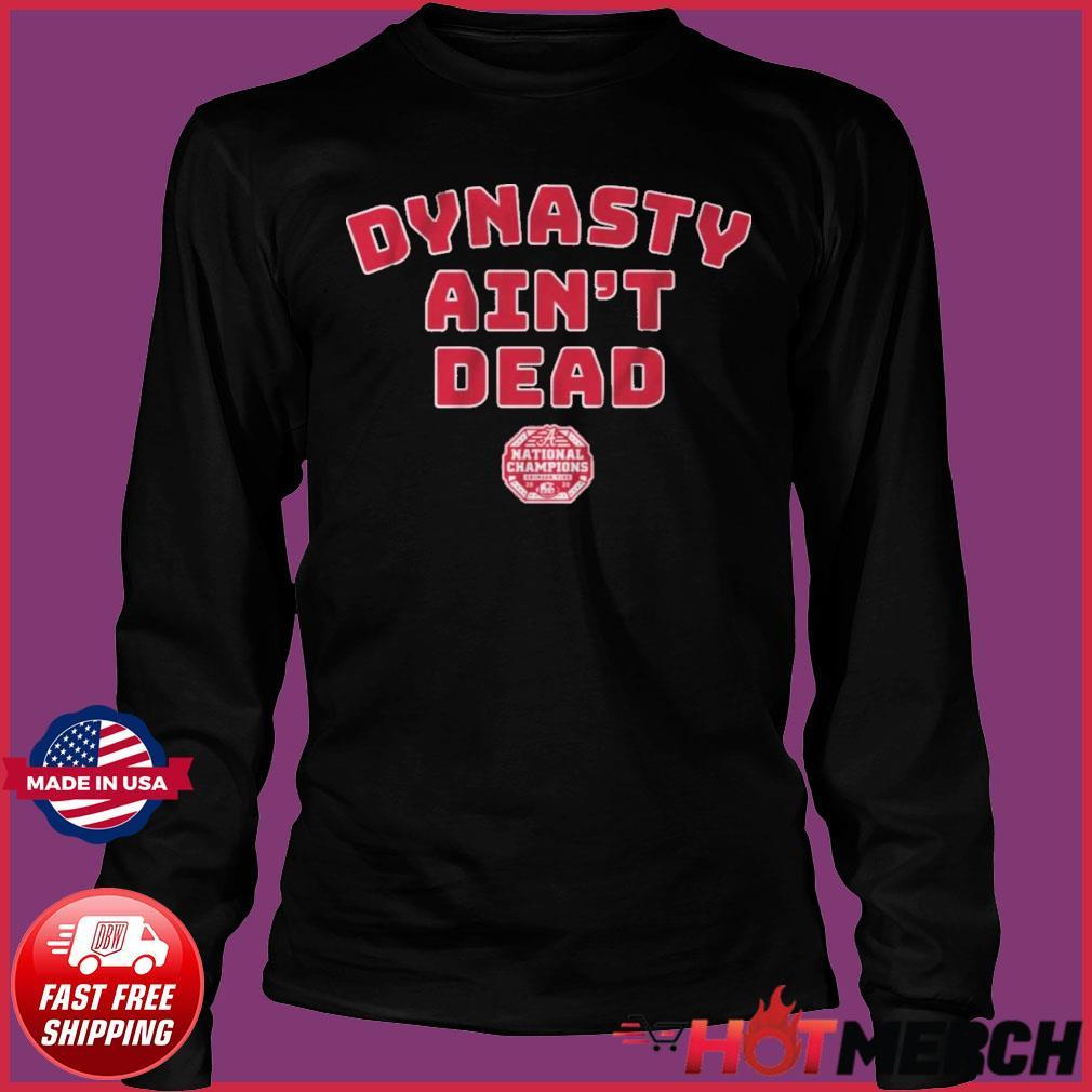 Alabama Football Dynasty Aint Dead Shirt Long Sleeve