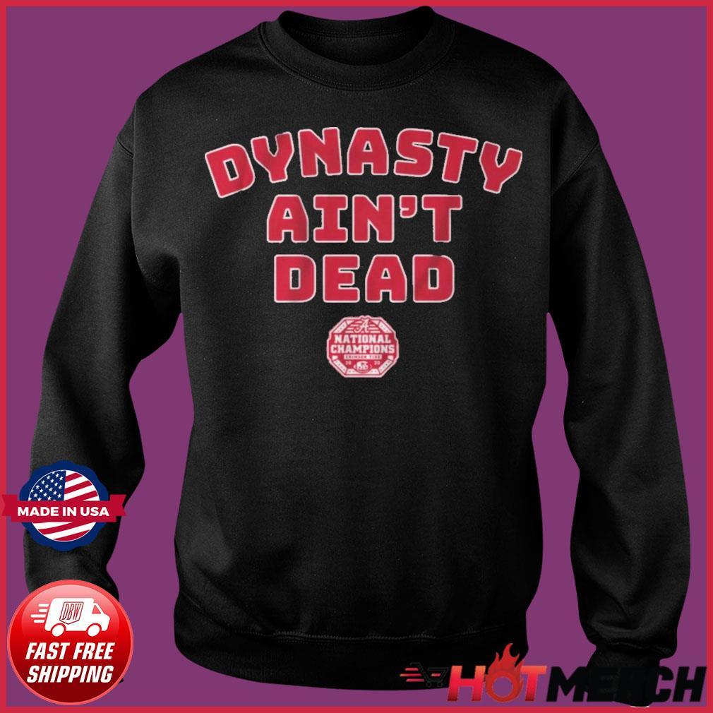 Alabama Football Dynasty Aint Dead Shirt Sweater